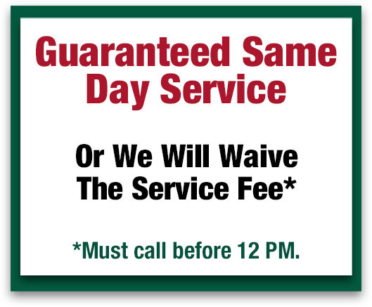 Guaranteed Same Day Service